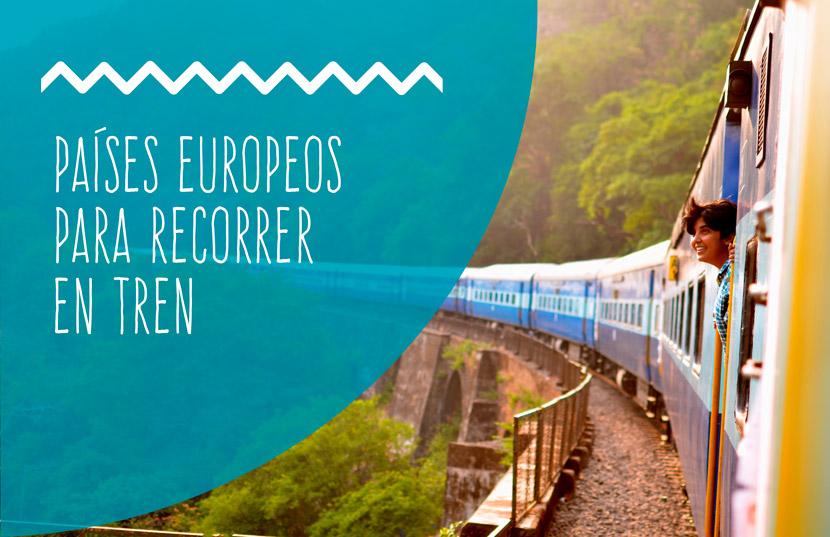 países europeos para conocer en tren